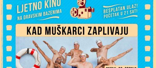 Ljetno kino @Dravski bazeni / Kad muškarci zaplivaju